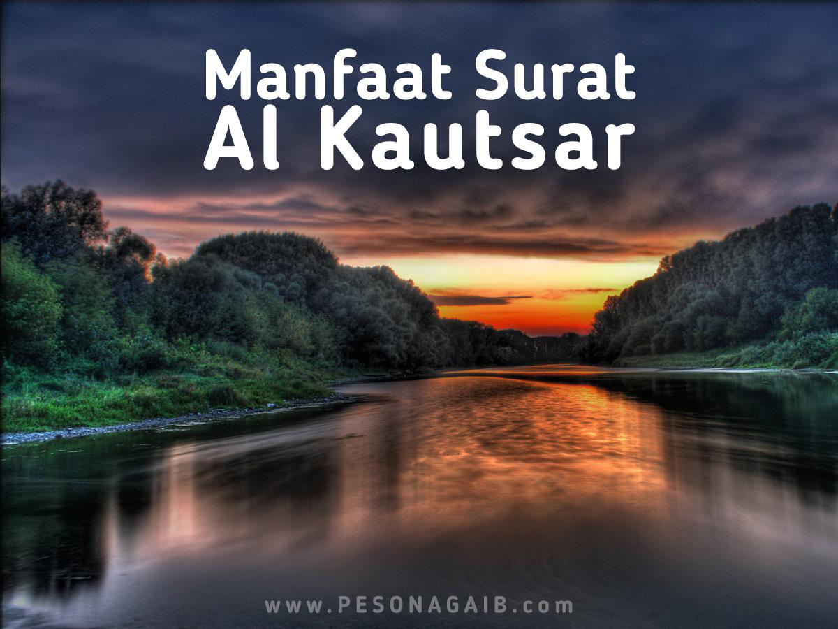 Fadhilah, Khasiat, dan Manfaat Surat Al Kautsar
