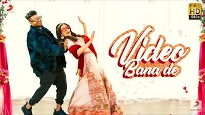 Video Bana De Lyrics | Sukh E Muzical Doctorz | Jaani