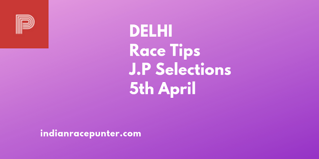 Delhi Race Selections 5th April, India Race Com