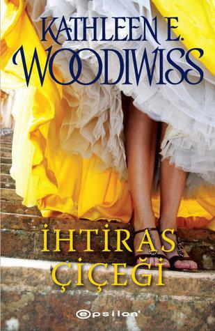Kitap Yorumu: İhtiras Çiçeği | Kathleen E. Woodiwiss