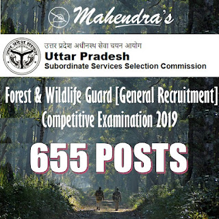 UPSSSC | Forest & Wildlife Guard [General Recruitment] Competitive Examination 2019 | 655 Posts
