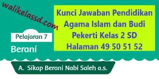 Kunci Jawaban Pendidikan Agama Islam dan Budi Pekerti Kelas 2 Halaman 49 50 51 52
