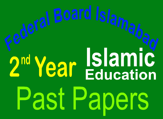 2nd Year Islamic studies Old papers FBISE