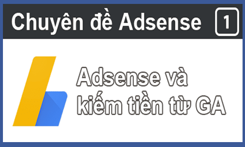 Hướng dẫn cách kiếm được nhiều tiền từ Google Adsense một cách hợp pháp