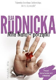 Olga Rudnicka. Miłe Natalii początki.