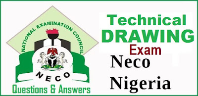 NECO 2017/2018 Technical Drawing Questions & Answers (Expo Runs)