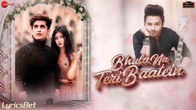 Bhula Na Teri Baatein Lyrics - Stebin Ben | Bhavin Bhanushali, Sana Khan | LyricsBet