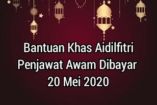 Bantuan Khas Aidilfitri Penjawat Awam Dibayar 20 Mei 2020