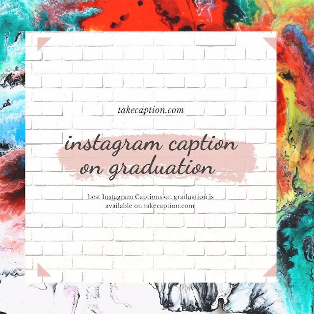 150+ [Best] Instagram captions on graduation