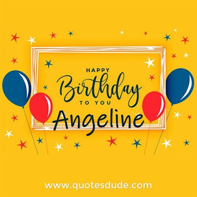 Happy birthday Angeline Meme.