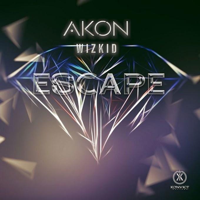 Music: Akon Ft. Wizkid – Escape