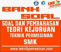 Bank Soal UNBK Teori Kejuruan Teknik Pemesinan