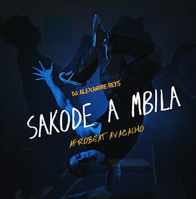 DJ Alexandre Reys - Sakode a Mbila (Afrobeat Avacalho)