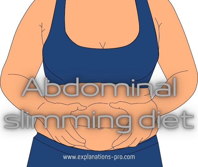 Abdominal slimming diet