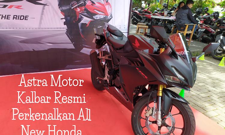 Astra Motor Kalbar Resmi Perkenalkan All New Honda CBR150R