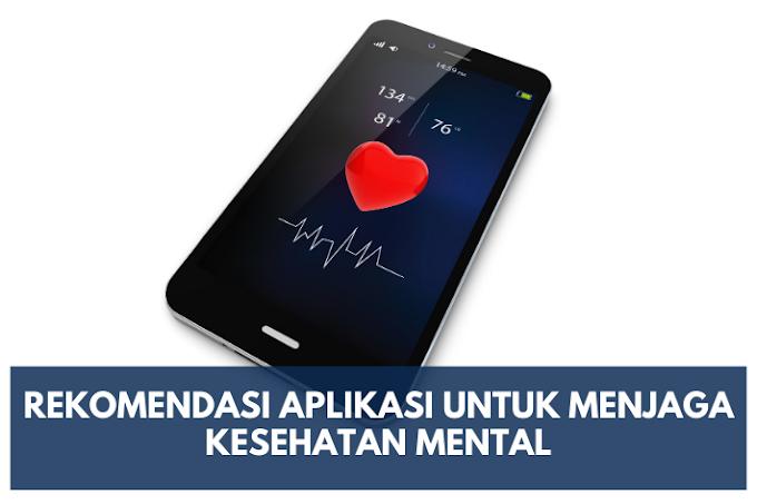 Rekomendasi Aplikasi Gratis untuk Menjaga Kesehatan Mental