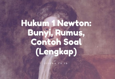 Hukum 1 Newton: Bunyi, Rumus, Contoh Soal (Lengkap)