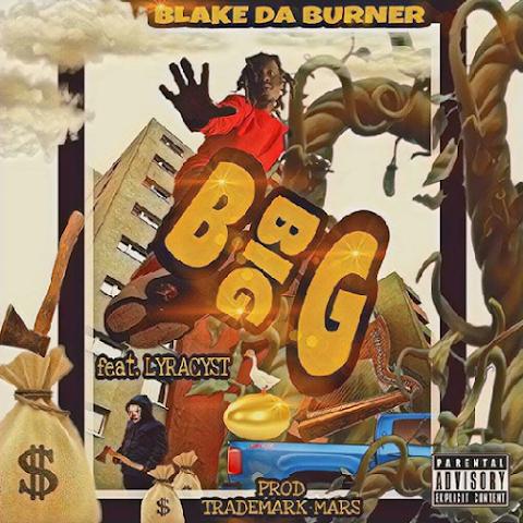 """Blake Da Burner - """"Big Big"""""""