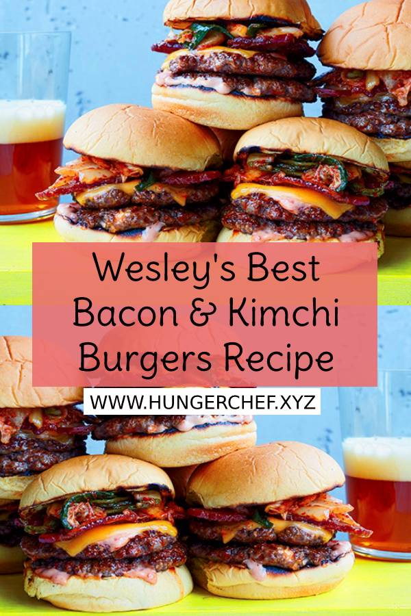 Wesley's Best Bacon & Kimchi Burgers Recipe - Chef Wesley Genovart makes this over-the-top, Shake Shack–inspired burger with two thin stacked patties, thick-cut bacon, kimchi and a spicy homemade sauce. #bacon #kimchi #baconburgers #burgers #bestburger #hamburger #easyburgerrecipe #bestburgerrecipe #recipeoftheday #easydinnerrecipe #dinner #dish #maindish #homemade