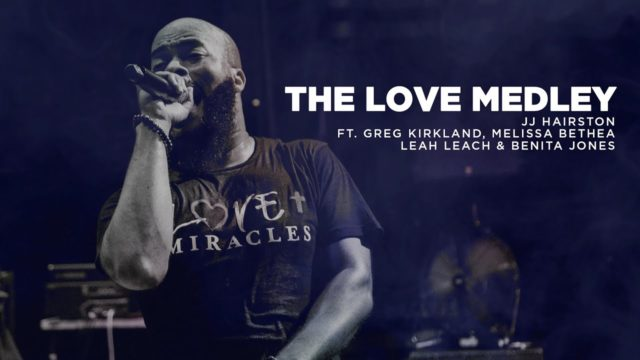 JJ Hairston – The Love Medley Ft. Greg Kirkland, Melissa Bethea, Leah Leach & Benita Jones