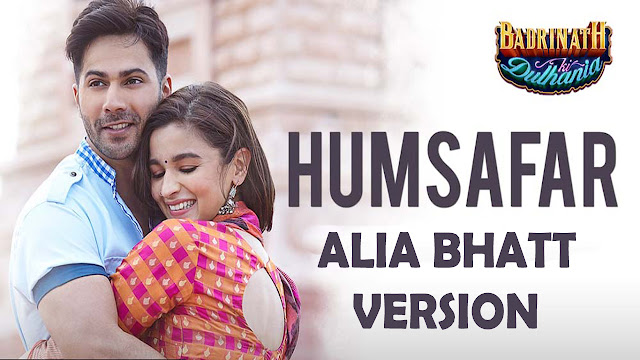 Humsafar Alia Bhatt Version | Badrinath Ki Dulhania