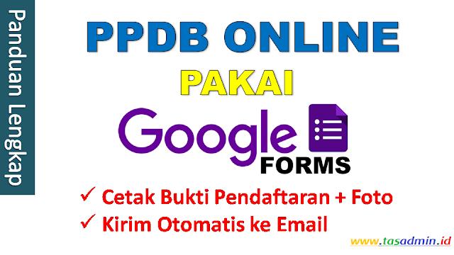 Panduan Lengkap Cara PPDB Online Google Form