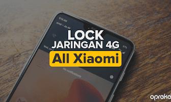 Cara Lock Jaringan 4G LTE di Smartphone Xiaomi