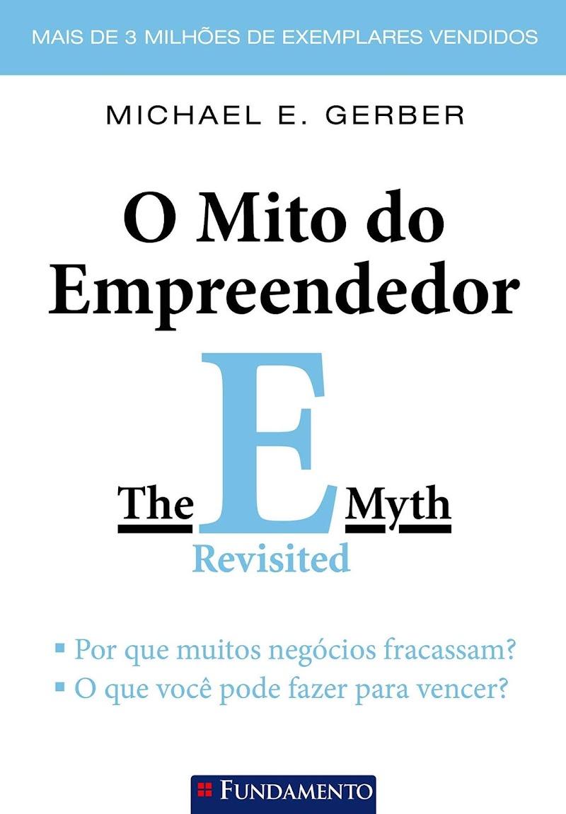 O Mito do Empreendedor -  Michael E Gerber Download Grátis