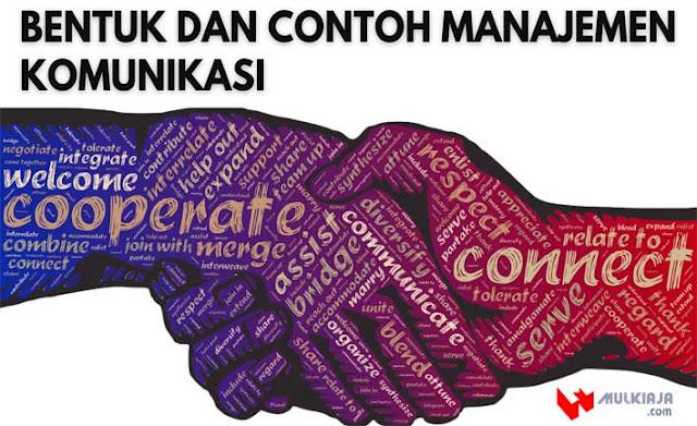 Bentuk dan Contoh Manajemen Komunikasi