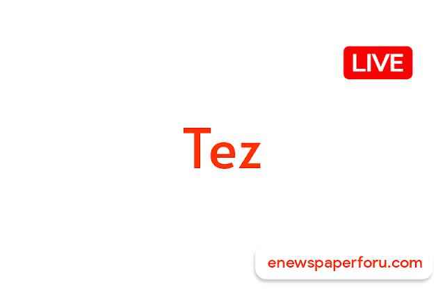 Tez News Live