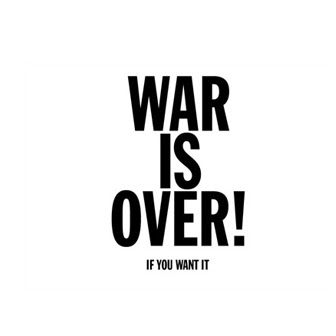 Happy Xmas, War Is Over If You Want It