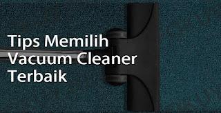 Tips Memilih Vacuum Cleaner
