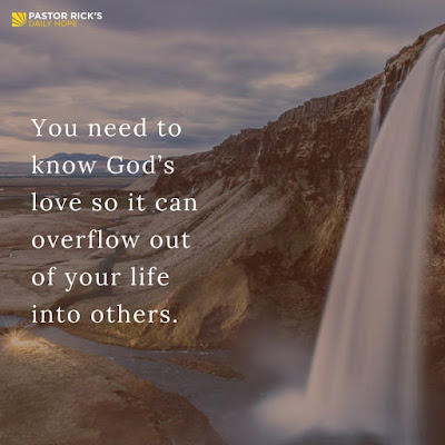 We Need God's Love So We Can Love Others by Rick Warren