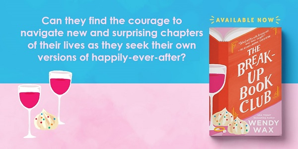Can they find the courage to navigate new and surprising chapters of their lives as they seek their own versions of happily-ever-after? Available Now! The Break-Up Book Club by Wendy Wax.