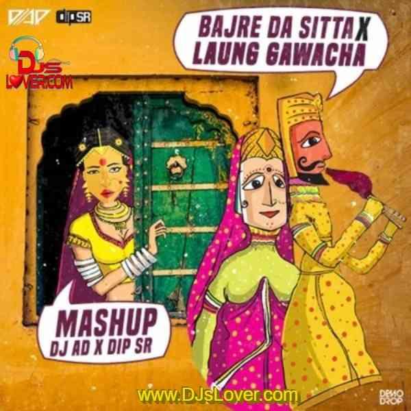 Bajre Da Sitta x Laung Gawacha Mashup DJ AD x Dip SR mp3 download