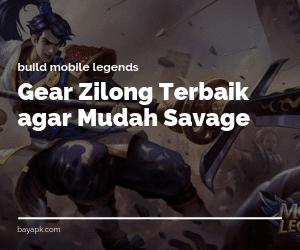 Gear Zilong Terbaik agar Mudah Savage