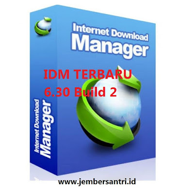 Download IDM Terbaru 6.30 Build 2 Final Full Version Update Desember 2017 Gratis