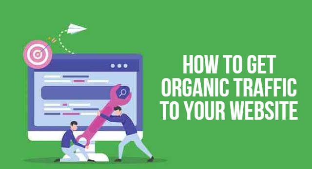 How to Get Organic Traffic to Your Website
