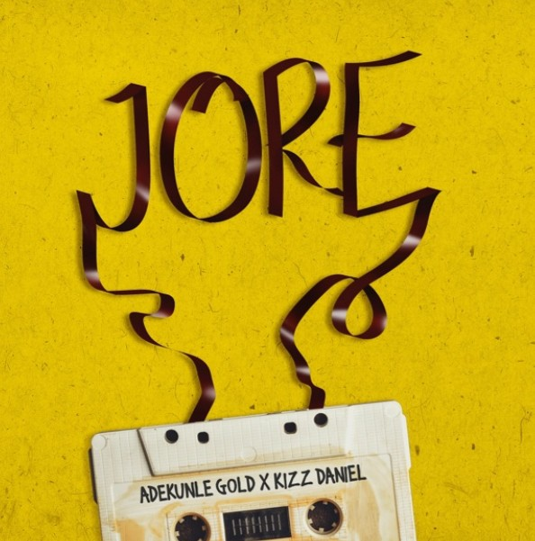 Adekunle Gold ft. Kizz Daniel – Jore (Mp3 Download)