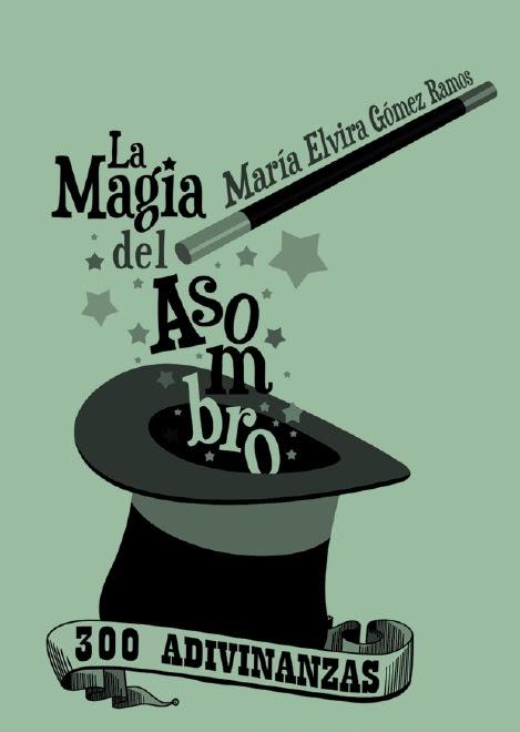 """Libro: """"La Magia del Asombro. 300 Adivinanzas"""" de María Elvira Gómez"""
