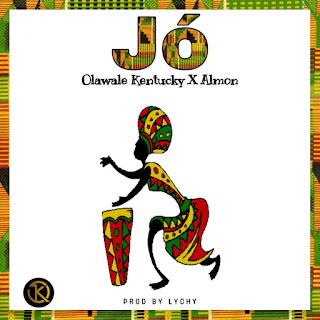 Olawale Kentucky - Jo ft. Almon
