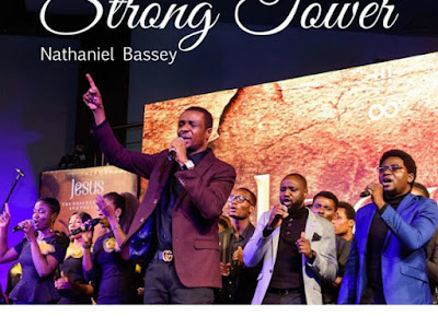 (Gospel) Nathaniel Bassey – Strong Tower
