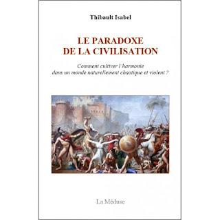 Le paradoxe de la civilisation, Thibault Isabel