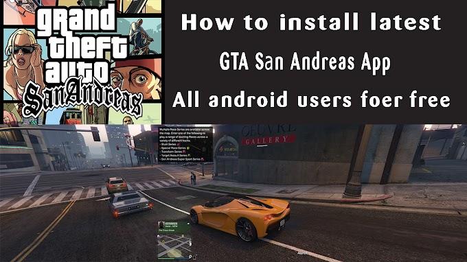 How to install latest GTA Sаn Andreas App on all mobiles explain by :technobos.com