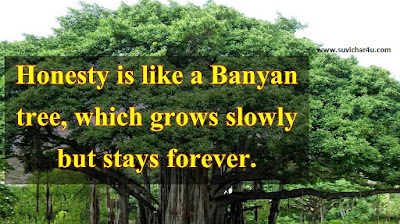 Honesty is like a banyan