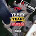 Luessy - Yeezy Yeah (Feat. GodGilas x Yankie x Emana Cheezy x Éclat Edson) [Download]
