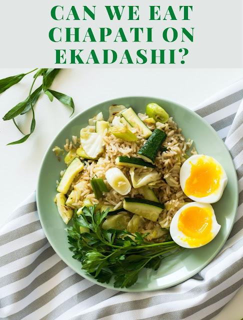 Can we eat chapati on Ekadashi