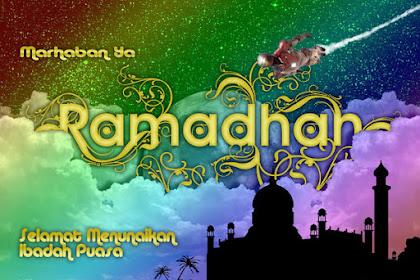 Marhaban Ya Ramadhan Bulan Penuh Berkah
