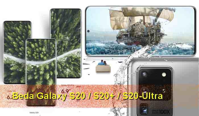 Beda Galaxy S20 S20+ dan S20 Ultra Fitur Spesifikasi dan Harganya