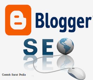 Panduan Dan Cara-Cara Memaksimalkan SEO Di Blogger Yang Dan Benar